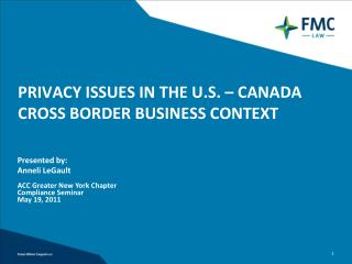 PRIVACY ISSUES IN THE U.S. – CANADA  CROSS BORDER BUSINESS CONTEXT