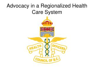Advocacy in a Regionalized Health Care System