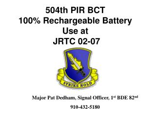 504th PIR BCT  100% Rechargeable Battery  Use at  JRTC 02-07