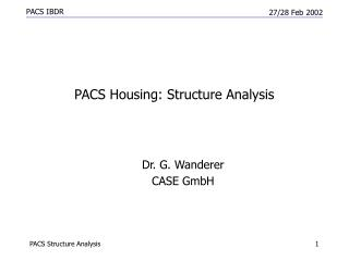 PACS Housing: Structure Analysis