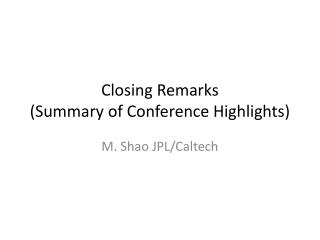 Closing Remarks (Summary of Conference Highlights)