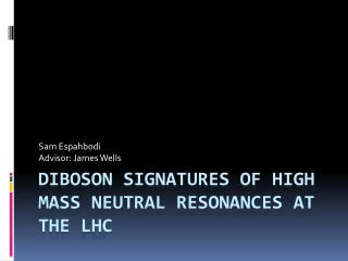 Diboson Signatures of High Mass Neutral Resonances at the LHC