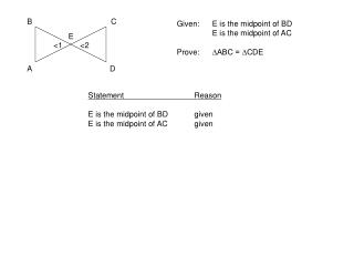 Given:	E is the midpoint of BD 	E is the midpoint of AC Prove:	∆ABC = ∆CDE