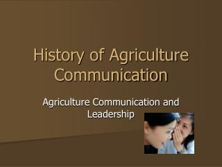 History of Agriculture Communication