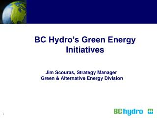 BC Hydro�s Green Energy Initiatives