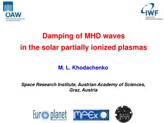 M. L. Khodachenko Space Research Institute, Austrian Academy of Sciences,  Graz, Austria