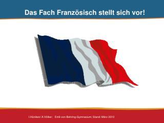 Das Fach Französisch stellt sich vor!