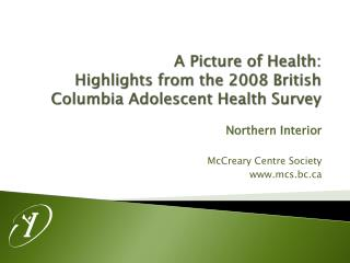 A Picture of  Health:  Highlights  from  the 2008 British Columbia Adolescent Health  Survey