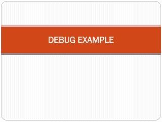 DEBUG EXAMPLE