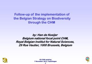Follow-up of the implementation of  the Belgian Strategy on Biodiversity  through the CHM