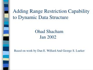 Adding Range Restriction Capability       to Dynamic Data Structure