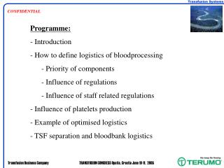 Programme: - Introduction   How to define logistics of bloodprocessing  Priority of components
