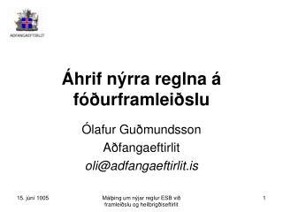 Áhrif nýrra reglna á fóðurframleiðslu