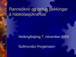 Rannsóknir og þróun þekkingar á háskólasjúkrahúsi