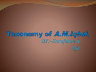 Taxonomy of  A.M.Iqbal.