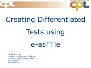 Creating Differentiated Tests using e- asTTle