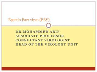 Epstein Barr virus (EBV)