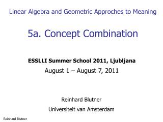 Linear Algebra and Geometric Approches to Meaning 5a. Concept Combination