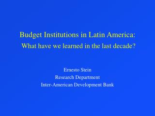 Budget Institutions in Latin America: What have we learned in the last decade?