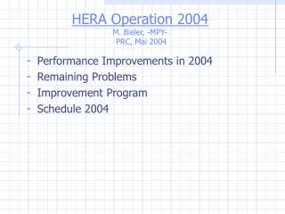 HERA Operation 2004 M. Bieler, -MPY-  PRC, Mai 2004