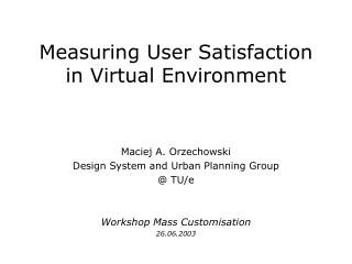 Measuring User Satisfaction in Virtual Environment