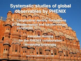 Systematic studies of global observables by PHENIX