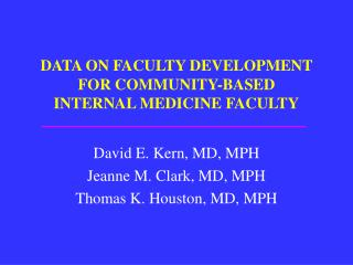 DATA ON FACULTY DEVELOPMENT FOR COMMUNITY-BASED  INTERNAL MEDICINE FACULTY