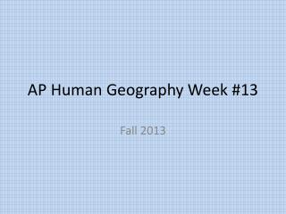 AP Human Geography Week #13