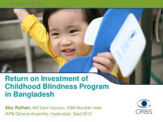 Return on Investment of Childhood Blindness Program in Bangladesh