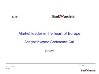 Market leader in the heart of Europe Analyst/Investor Conference Call