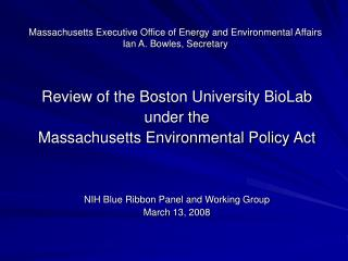 Massachusetts Executive Office of Energy and Environmental Affairs Ian A. Bowles, Secretary