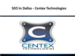SEO In Dallas - Centex Technologies
