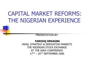 CAPITAL MARKET REFORMS: THE NIGERIAN EXPERIENCE