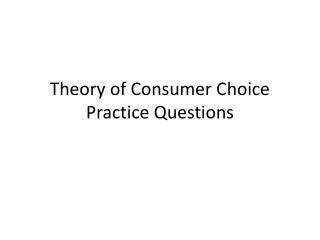 Theory of Consumer Choice Practice Questions