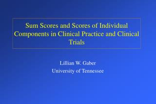 Sum Scores and Scores of Individual Components in Clinical Practice and Clinical Trials