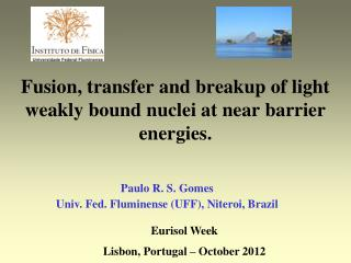 Fusion, transfer and breakup of light weakly bound nuclei at near barrier energies.