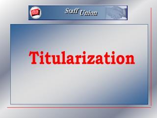Titularization