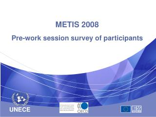 METIS 2008 Pre-work session survey of participants