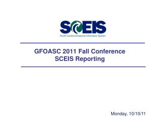 GFOASC 2011 Fall Conference SCEIS Reporting