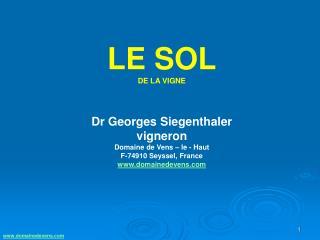 LE SOL  DE LA VIGNE   Dr Georges Siegenthaler vigneron Domaine de Vens   le - Haut F-74910 Seyssel, France domainedevens