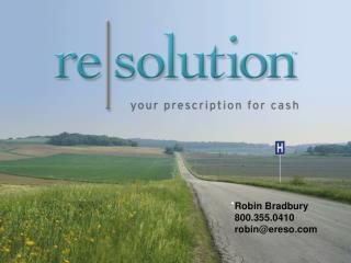 Robin Bradbury 800.355.0410 robin@ereso