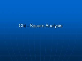 Chi - Square Analysis