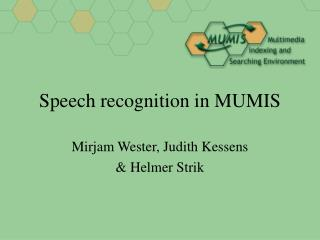 Speech recognition in MUMIS