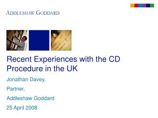 Recent Experiences with the CD Procedure in the UK