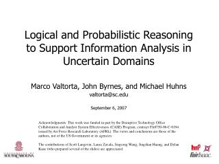 Logical and Probabilistic Reasoning to Support Information Analysis in Uncertain Domains