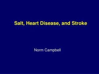 Salt, Heart Disease, and Stroke