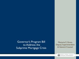 Governor's Program Bill  to Address the  Subprime Mortgage Crisis