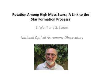 Rotation Among High Mass Stars:  A Link to the Star Formation Process?
