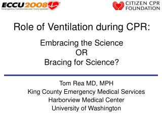 Role of Ventilation during CPR: Embracing the Science OR Bracing for Science?