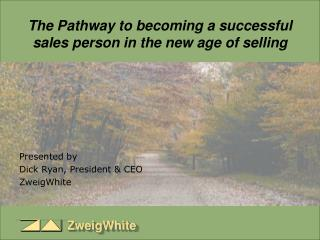 The Pathway to becoming a successful sales person in the new age of selling